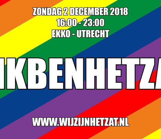 AFTRAP #WIJZIJNHETZAT CAMPAGNE OP 2 DECEMBER IN EKKO UTRECHT Zondag 2 december organiseert beweging #IKBENHETZAT een aftrapevent & fundraiser in de EKKO in Utrecht om de campagne #WIJZIJNHETZAT te lanceren. De campagne #WIJZIJNHETZAT is in het leven geroepen om de LGBTQ-community te verbinden in de strijd voor gelijkheid, acceptatie en veiligheid. Van vier uur 's middags tot elf uur 's avonds kleurt EKKO zich in alle kleuren van de regenboog en worden de belangrijke partners in deze strijd betrokken.